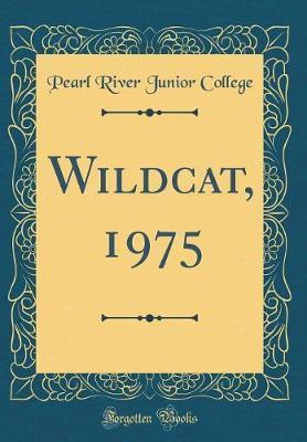 Wildcat, 1975 (Classic Reprint)