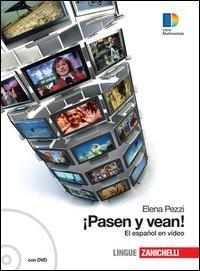 Pasen y vean! El español en video. Videobook per lo studente. Per le Scuole superiori. Con DVD