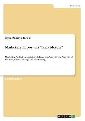 "Marketing Report on ""Tesla Motors"""