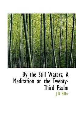 By the Still Waters;...