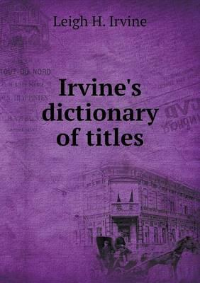 Irvine's Dictionary of Titles