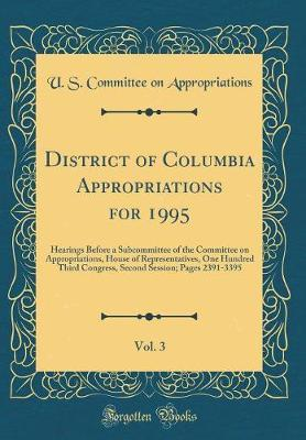 District of Columbia Appropriations for 1995, Vol. 3