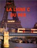 La ligne C du RER, ou, Un siècle et demi d'histoire et de progrès