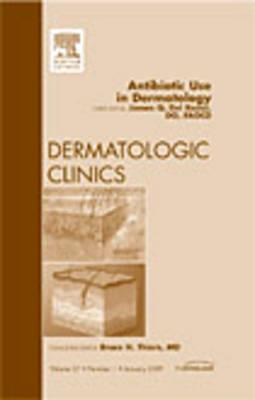 Antibiotic Use in Dermatology, An Issue of Dermatologic Clinics, 1e