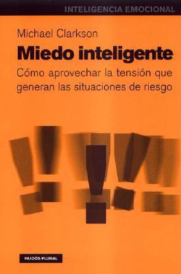 Miedo Inteligente / Intelligent Fear