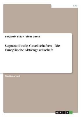 Supranationale Gesellschaften - Die Europäische Aktiengesellschaft