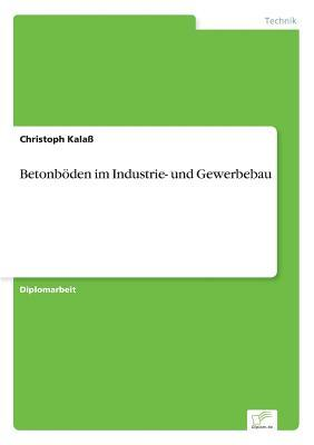 Betonböden im Industrie- und Gewerbebau