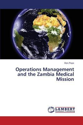 Operations Management and the Zambia Medical Mission