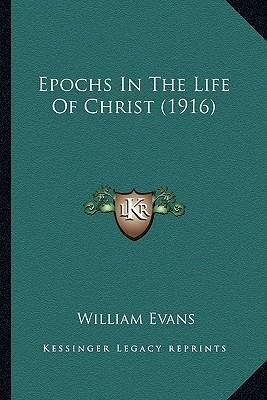 Epochs in the Life of Christ (1916)