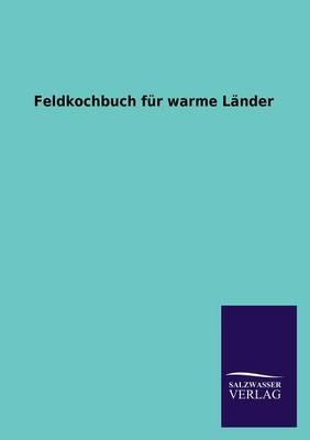 Feldkochbuch für wa...
