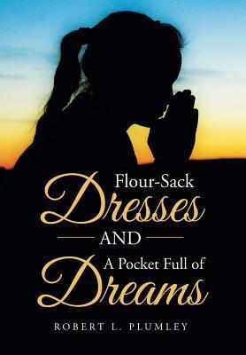 Flour-Sack Dresses And A Pocket Full Of Dreams
