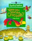 Have You Seen the Crocodile?