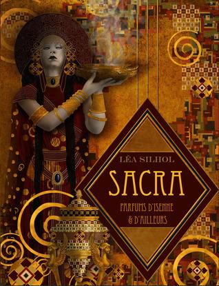 Sacra, parfums d'Isenne et d'Ailleurs, Tome 1