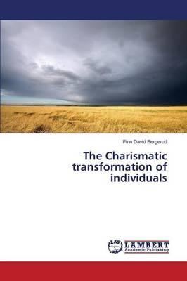 The Charismatic transformation of individuals