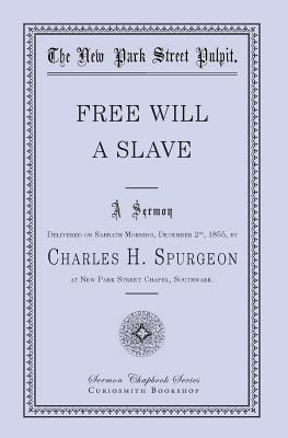 Free Will - A Slave