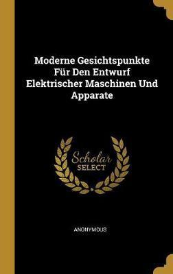 Moderne Gesichtspunkte Für Den Entwurf Elektrischer Maschinen Und Apparate
