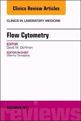 Flow Cytometry, An Issue of Clinics in Laboratory Medicine, 1e