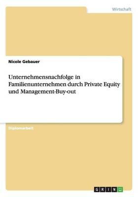 Unternehmensnachfolge in Familienunternehmen durch Private Equity und Management-Buy-out