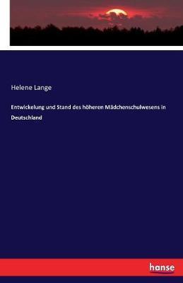 Entwickelung und Stand des höheren Mädchenschulwesens in Deutschland
