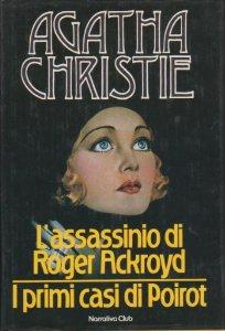 L'assassinio di Roger Ackroyd - I primi casi di Poirot