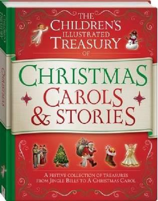 The Children's Illustrated Treasury of Christmas Carols & Stories
