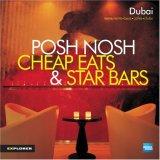 Dubai Posh Nosh, Cheap Eats and Star Bars (Restaurants  Cafes  Clubs  Bars)