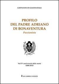 Profilo del padre Adriano di Bonaventura passionista