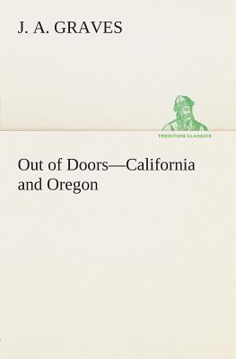 Out of Doors—California and Oregon