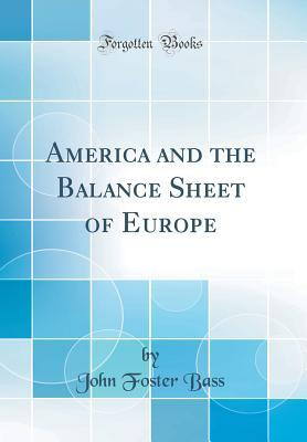 America and the Balance Sheet of Europe (Classic Reprint)