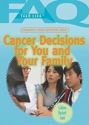 Frequently Asked Questions About Cancer Decisions for You and Your Family
