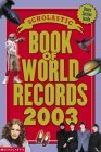 The Scholastic Book Of World Records 2003