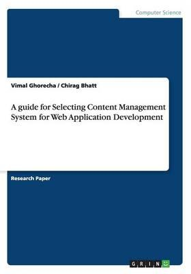 A guide for Selecting Content Management System for Web Application Development