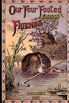 Our Four Footed Friends 1880