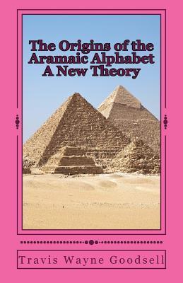 The Origins of the Aramaic Alphabet A New Theory