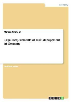 Legal Requirements of Risk Management in Germany