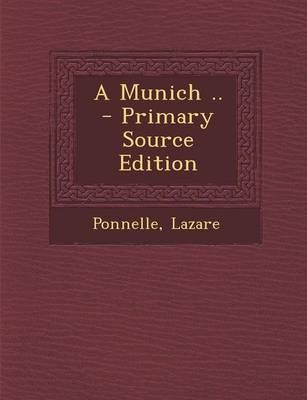 A Munich - Primary Source Edition