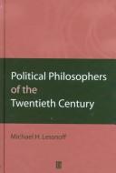 Political Philosophers of the Twentieth Century