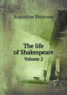 The Life of Shakespeare Volume 2