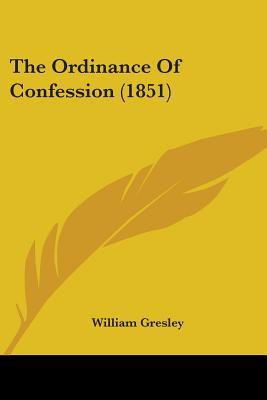 The Ordinance of Confession (1851)