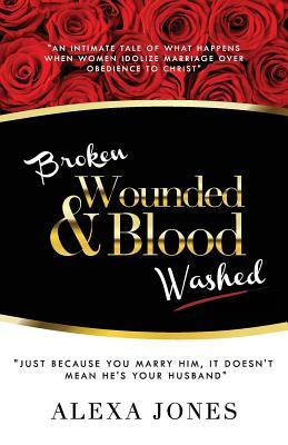 Broken, Wounded & Blood Washed