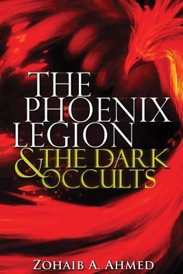 The Phoenix Legion & the Dark Occults
