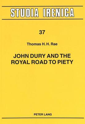 John Dury And The Royal Road To Piety