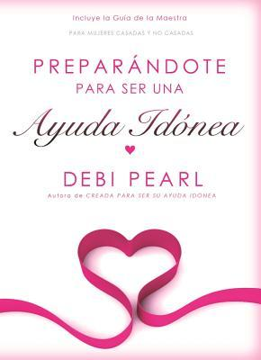 Preparandote para ser una ayuda idonea / Preparing To Be A Help Meet