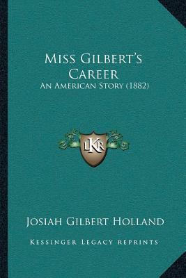 Miss Gilberta Acentsacentsa A-Acentsa Acentss Career