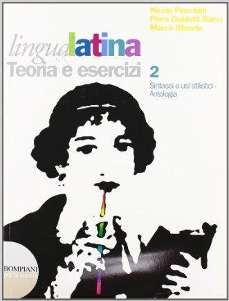 Lingua latina. Per le Scuole superiori