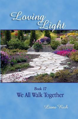 Loving Light Book 17, We All Walk Together