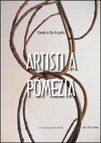 Artisti a Pomezia. Con DVD