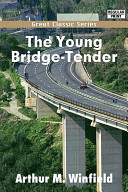 The Young Bridge-Tender