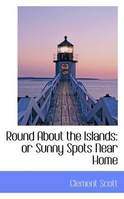 Round about the Isla...