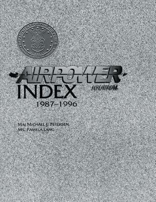 Airpower Journal Index, 1987-1996